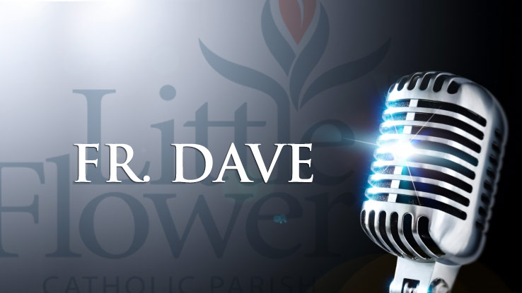 Father Dave Nuss – 19th Sunday in Ordinary Time Homily (8/11/19)