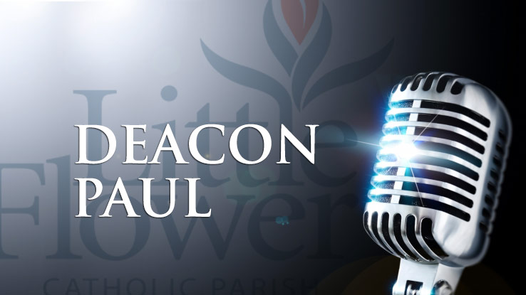 Deacon Paul Lederman – 23rd Sunday in Ordinary Time Homily (9/8/19)